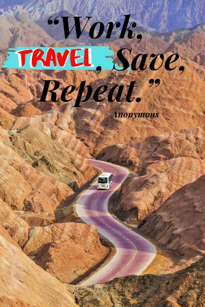 Work, Travel, Save, Repeat.