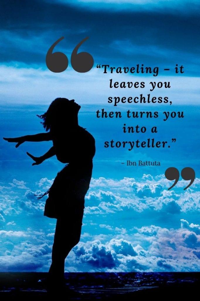 Inspiring Travel Quote: Traveling – it leaves you speechless, then turns you into a storyteller.