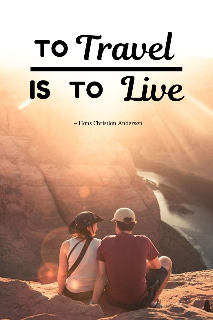 To Travel is to Live- Travel Quotes