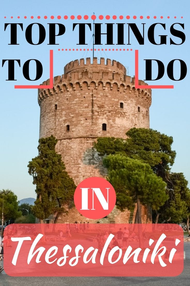 A complete guide to the best things to do in Thessaloniki