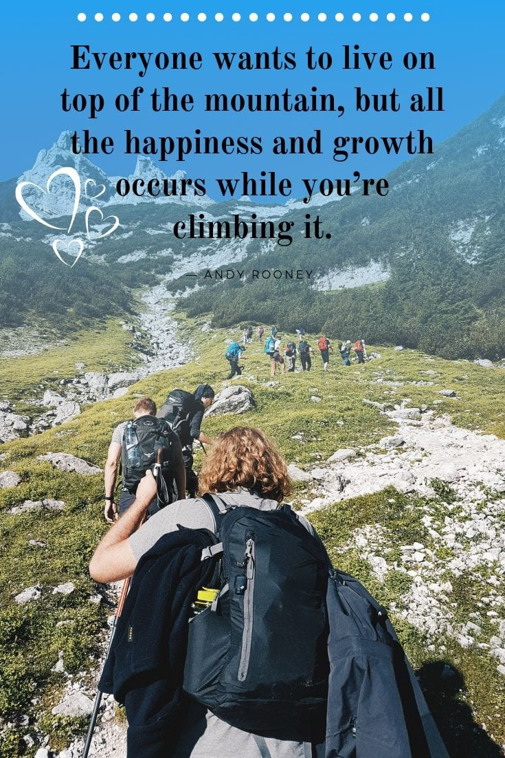 Motivational Travel and Adventure Quote: Everyone wants to live on top of the mountain, but all the happiness and growth occurs while you're climbing it.