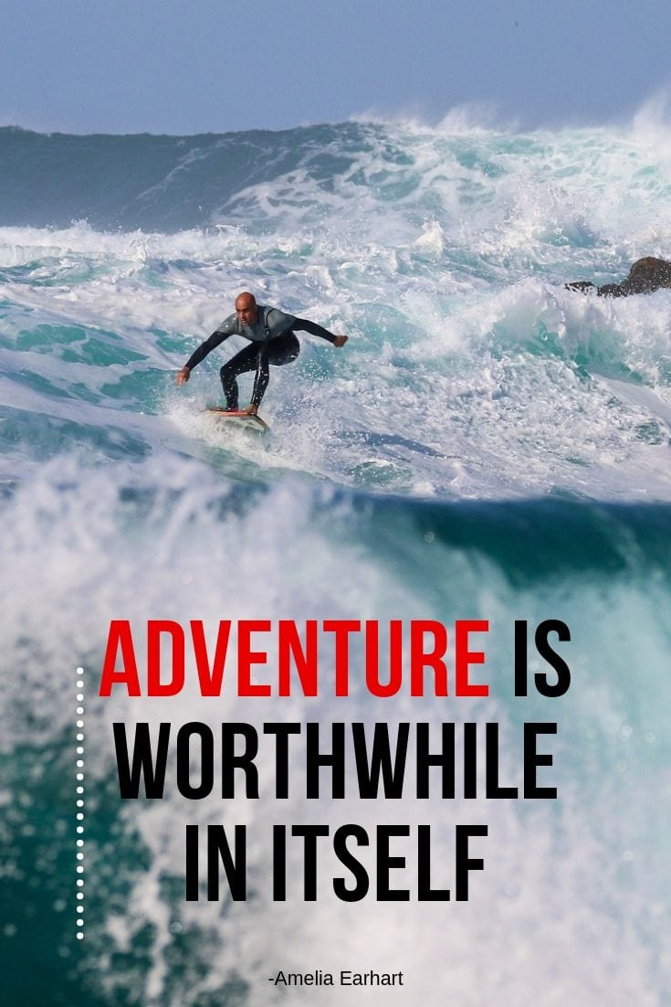 Inspiring Quote: Adventure is worthwhile in itself.
