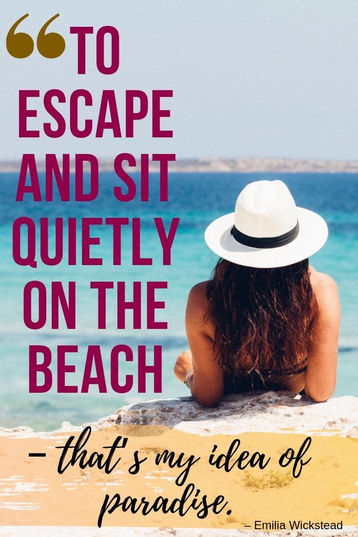 "best Beach Captions - ""To escape and sit quietly on the beach – that's my idea of paradise."" – Emilia Wickstead"