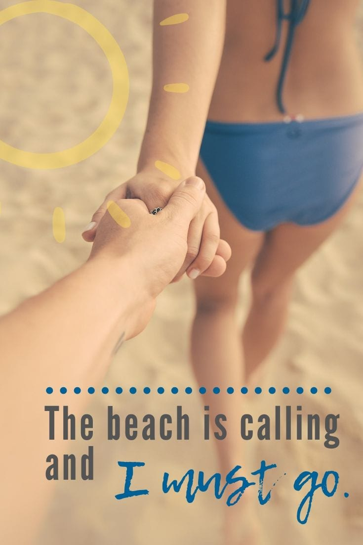 Beach peace quotes - The beach is calling and I must go.