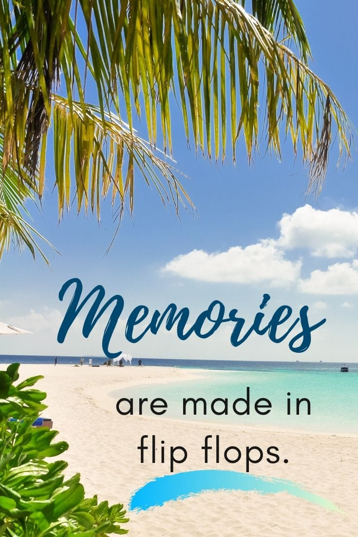 Beach quotation - Memories are made in flip flops.