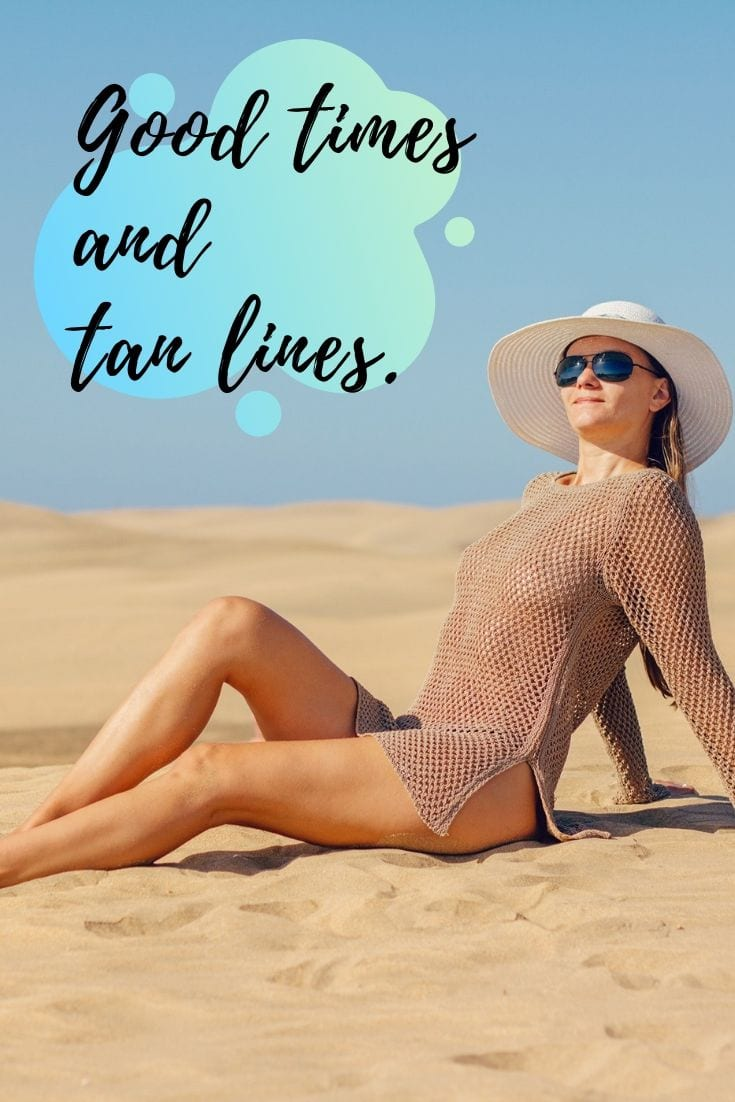 Seashore quotes - Good times and tan lines.