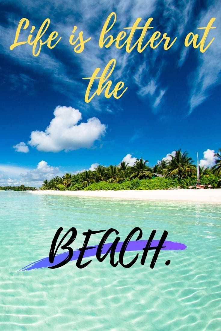 Good beach quotes - Life is better at the beach.