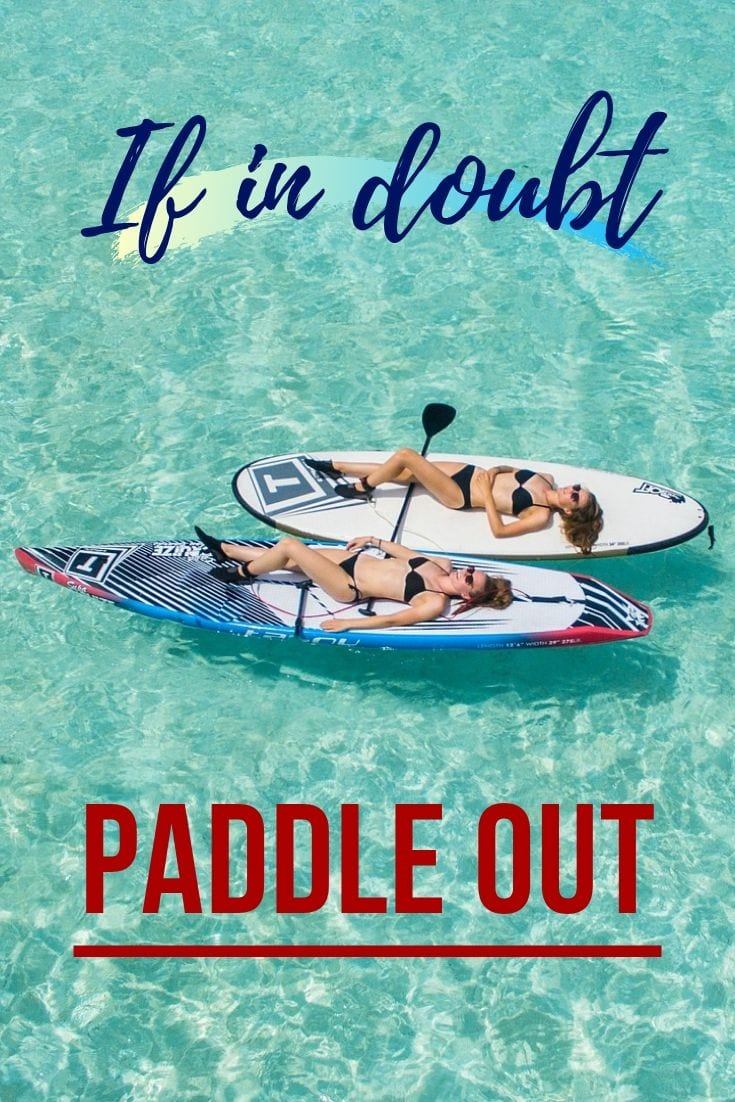 Sea beach quotes - If in doubt paddle out.