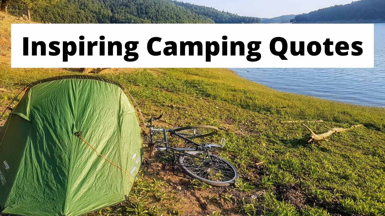 50 Inspiring Camping Quotes - Best Quotes About Camping
