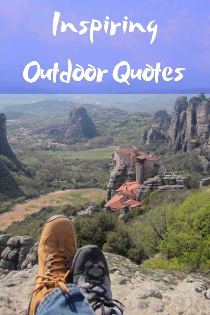 Inspiring outdoor quotes for getting outdoors and enjoying nature.