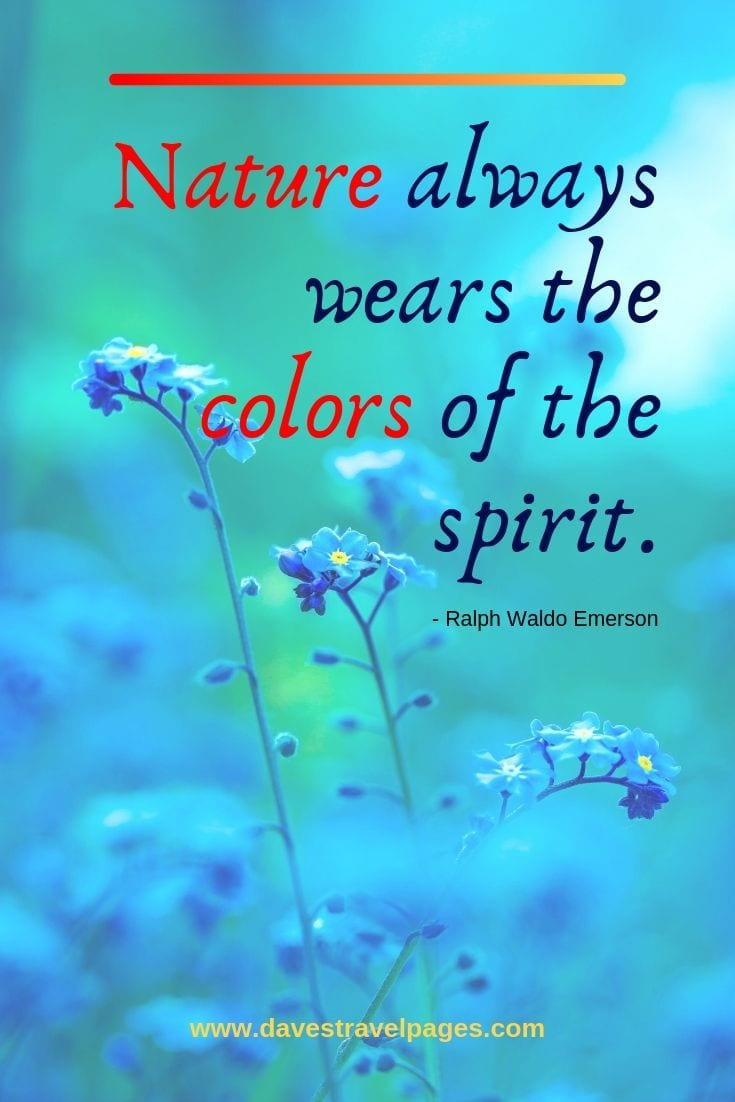 Ralph Waldo Emerson Quotes: Nature always wears the colors of the spirit. - Ralph Waldo Emerson