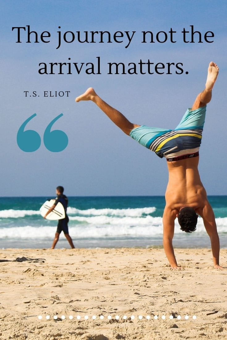 The journey not the arrival matters. - Travel quotes about taking a journey