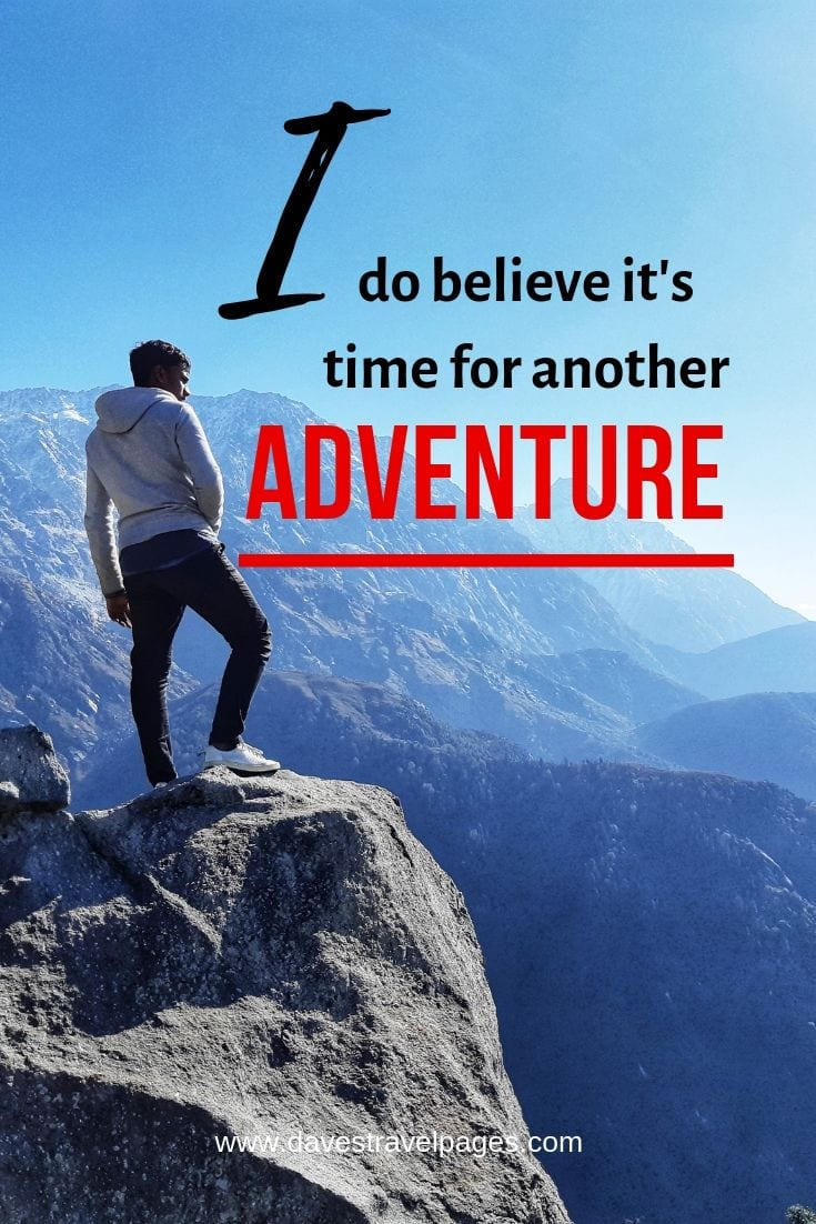 "Adventure quotes - ""I do believe it's time for another adventure."""