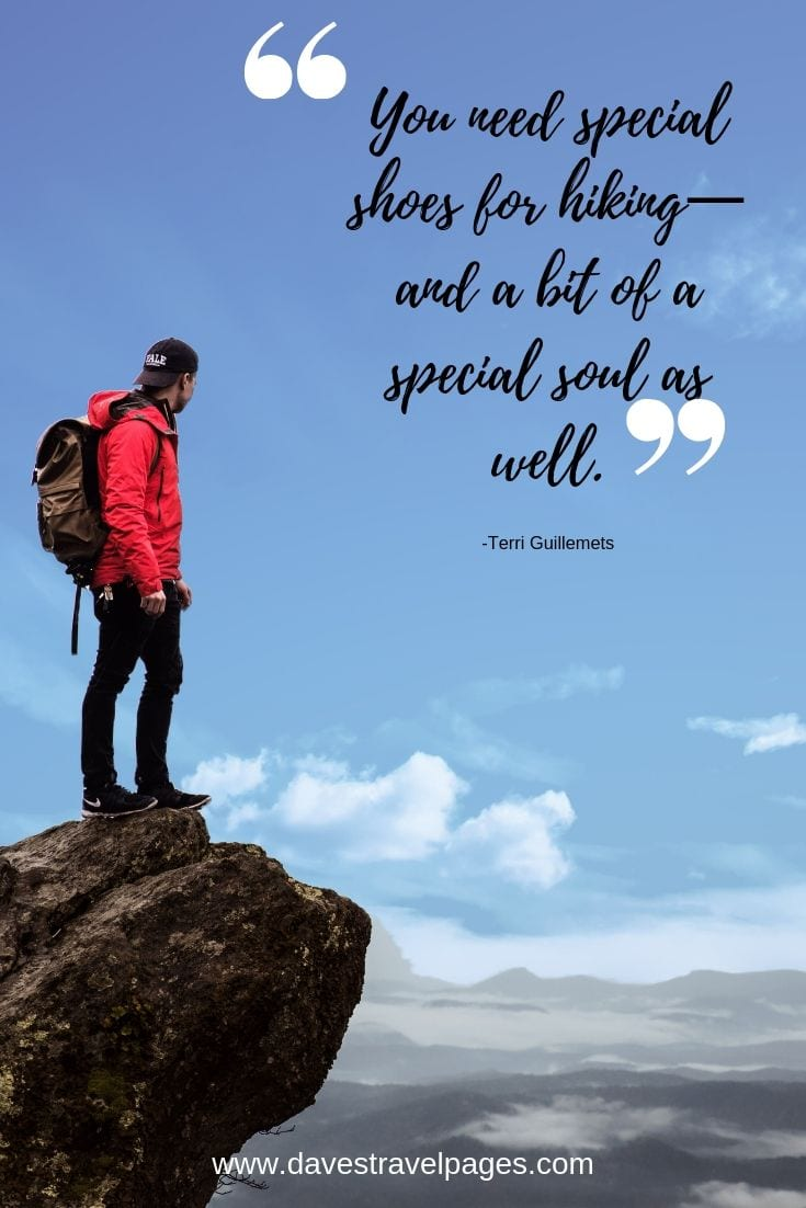 "Hiking outdoors quotes - ""You need special shoes for hiking—and a bit of a special soul as well."""