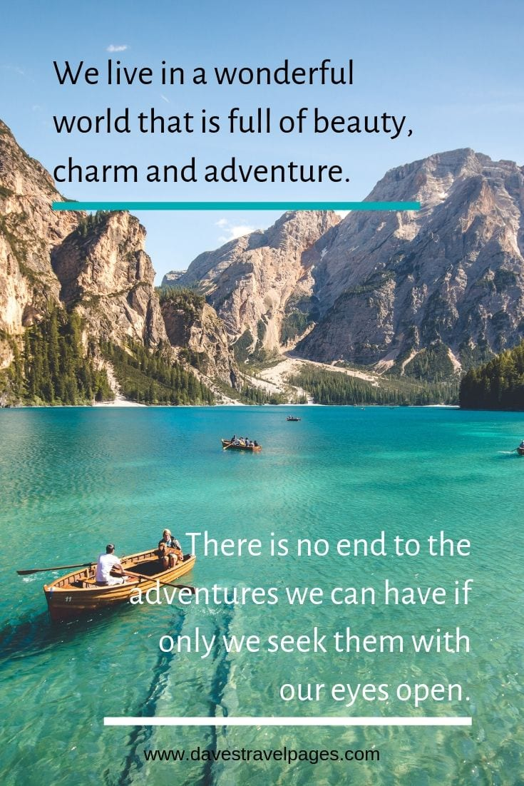 """Wonderful world quotes - """"We live in a wonderful world that is full of beauty, charm and adventure. There is no end to the adventures we can have if only we seek them with our eyes open."""""""