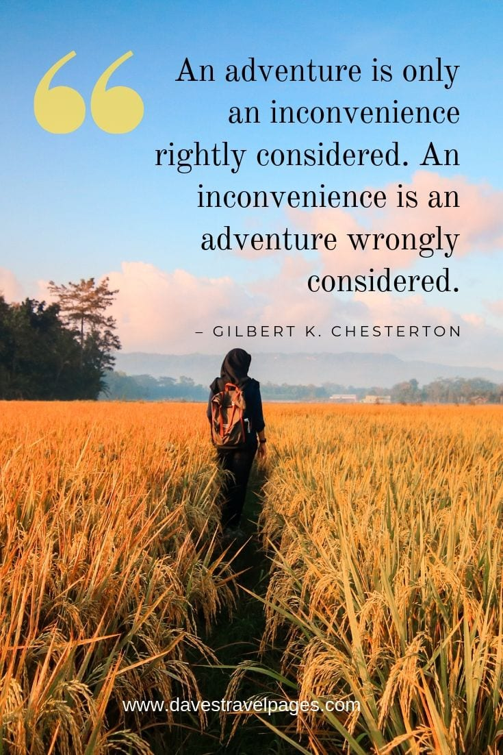 Travel and adventure quotes - An adventure is only an inconvenience rightly considered. An inconvenience is an adventure wrongly considered.