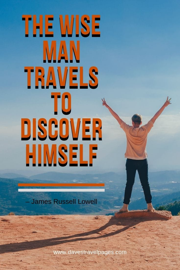 Travel and discovery quotes - The wise man travels to discover himself