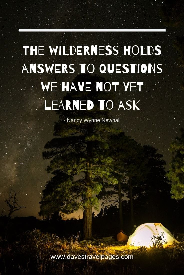 "Wilderness Quotes - ""The wilderness holds answers to questions we have not yet learned to ask."""