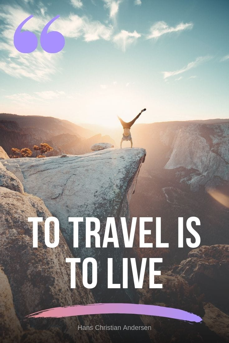 To Travel is to Live Quote