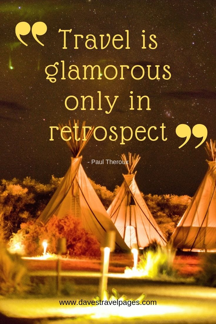 "Memories of travel - ""Travel is glamorous only in retrospect."""
