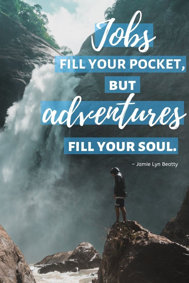 Jobs fill your pocket, but adventures fill your soul - Travel quote
