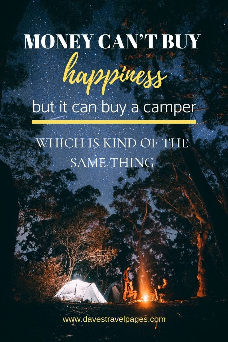 "Great Outdoors Quotes - ""Money can't buy happiness, but it can buy a camper, which is kind of the same thing."""