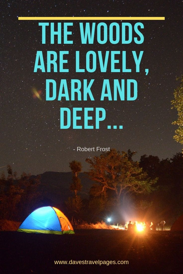 "Quotes about being in the woods - ""The woods are lovely, dark and deep..."""