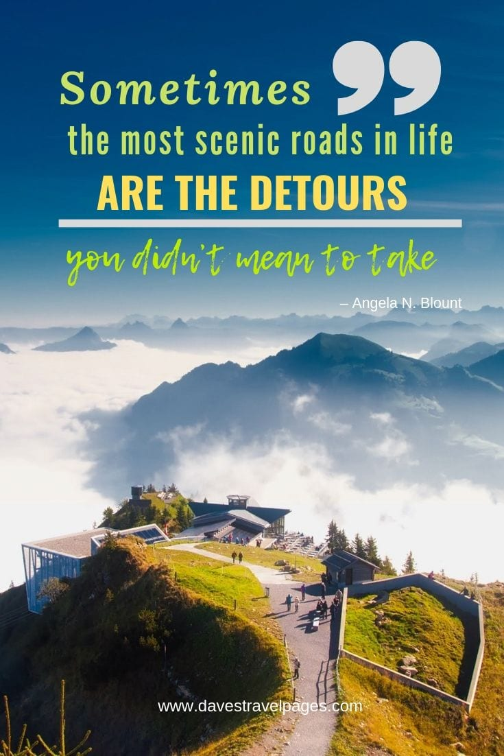 Road Quotes - Sometimes the most scenic roads in life are the detours you didn't mean to take.