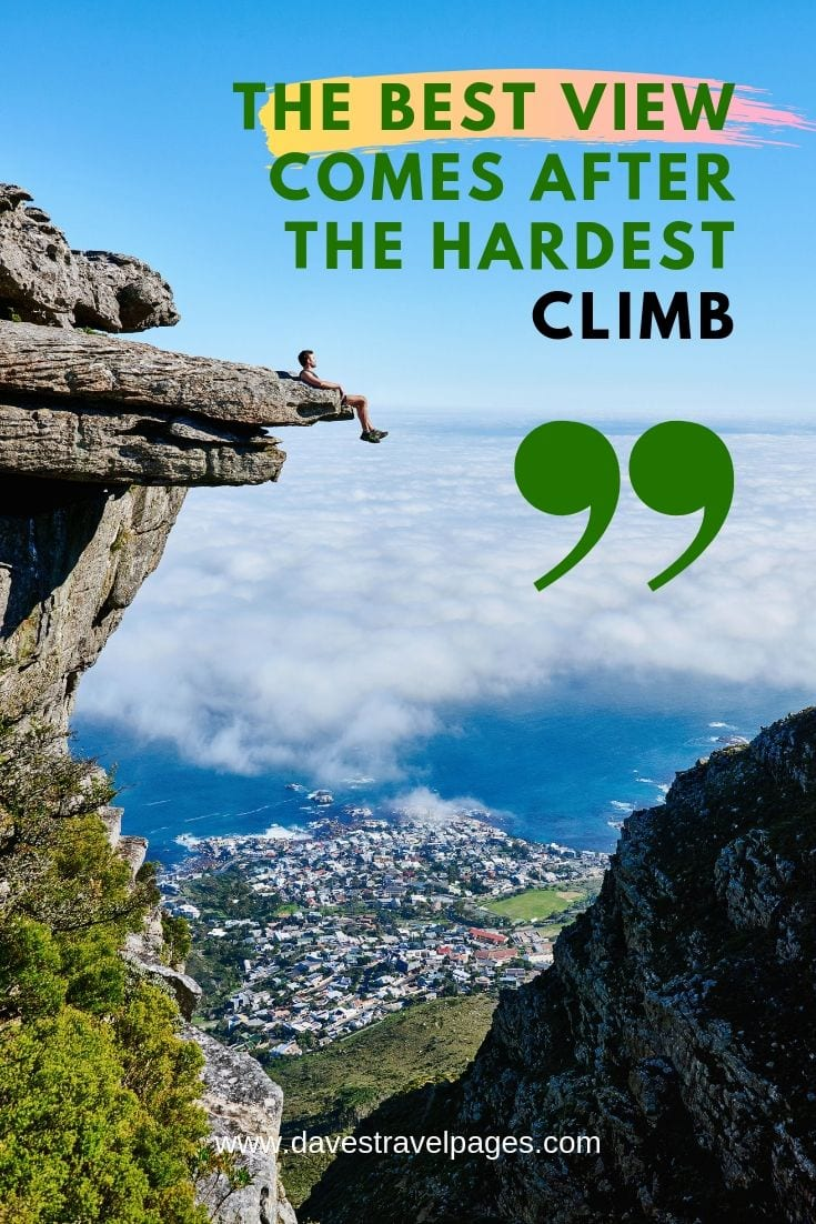 "Outdoors and climbing quote - ""The best view comes after the hardest climb."""