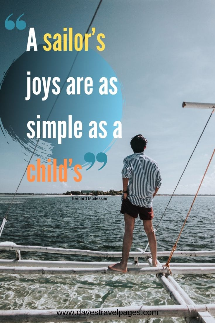 Inspiring quotes - A sailor's joys are as simple as a child's.