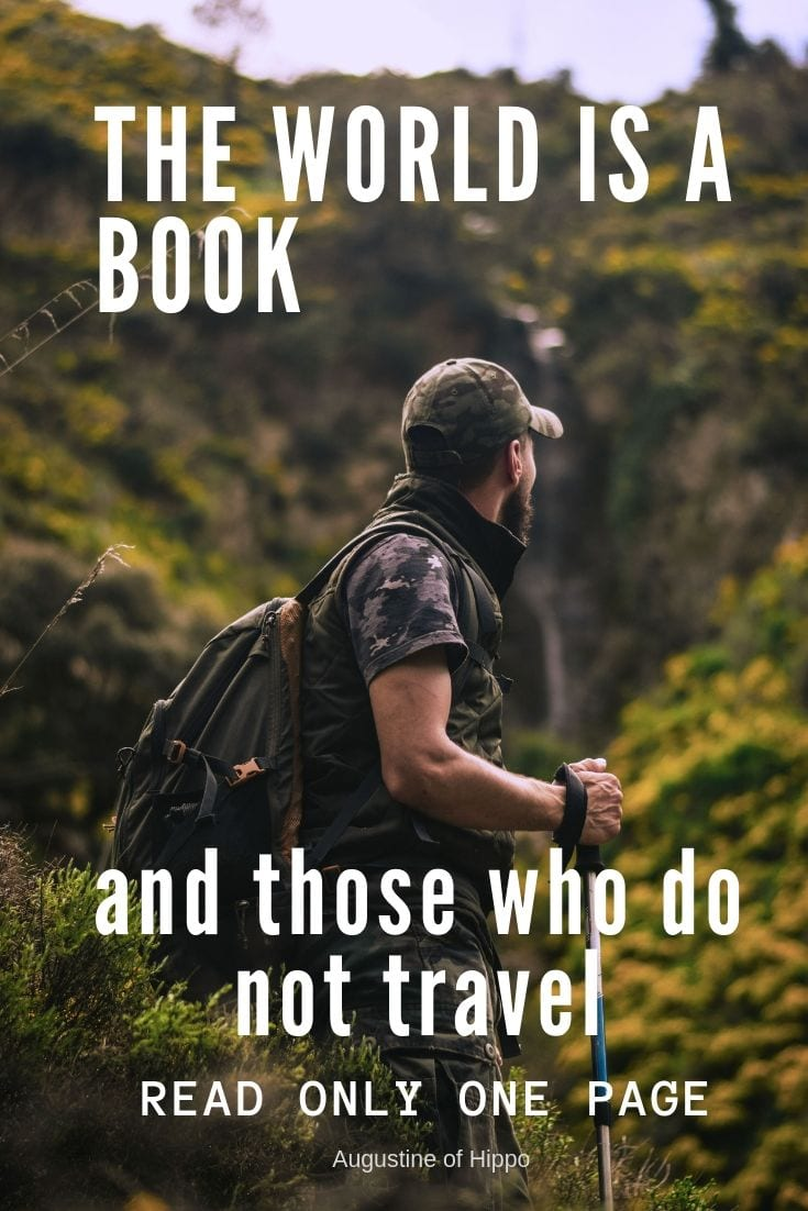 The world is a book and those who do not travel read only one page. - travel quotes