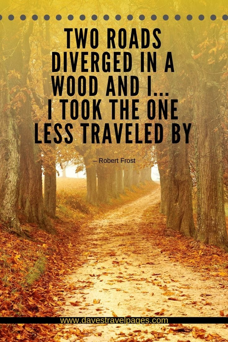 Taking the road less traveled quote