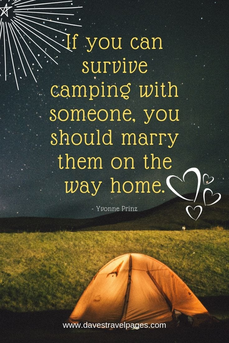 "Funny Camping Quotes - ""If you can survive camping with someone, you should marry them on the way home."""