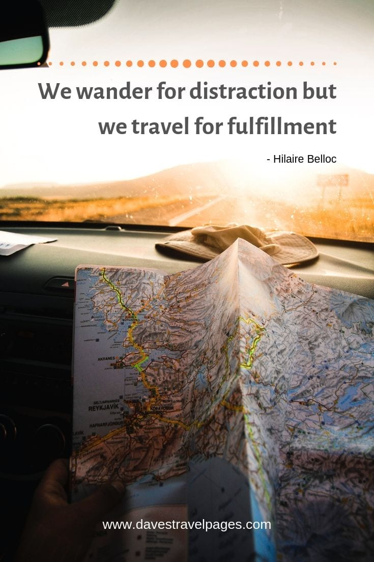 "Hobo quotes - ""We wander for distraction, but we travel for fulfillment."""