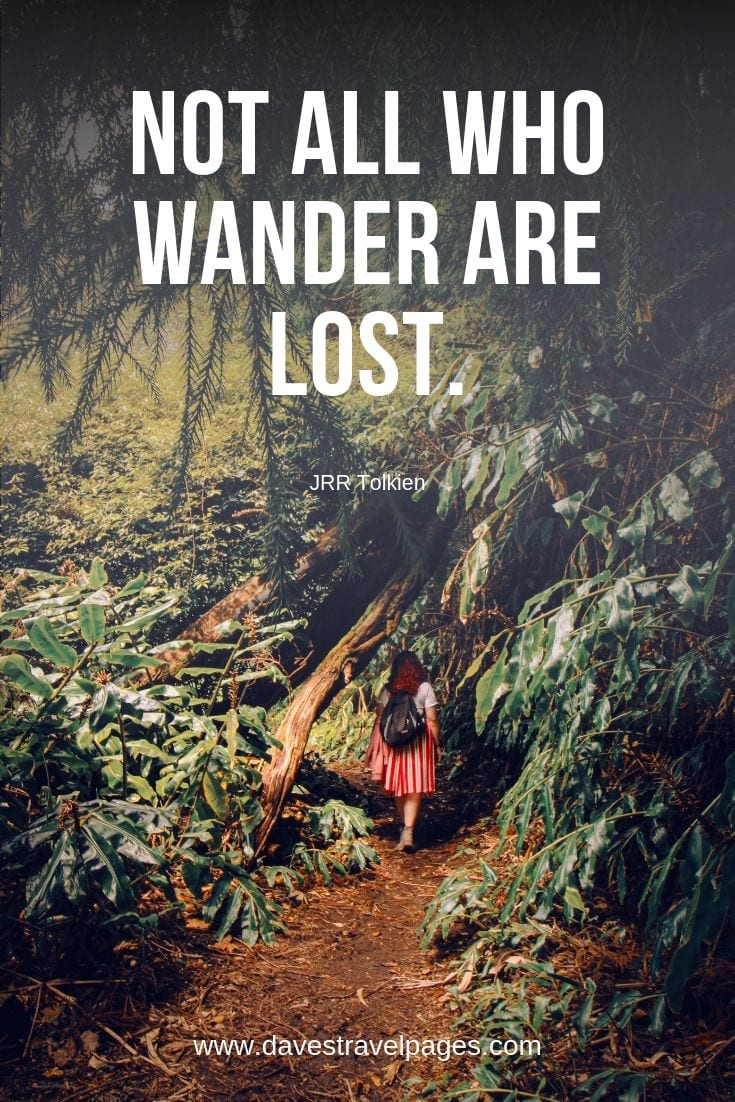 Adventure and Exploring quotes - Not all who wander are lost.