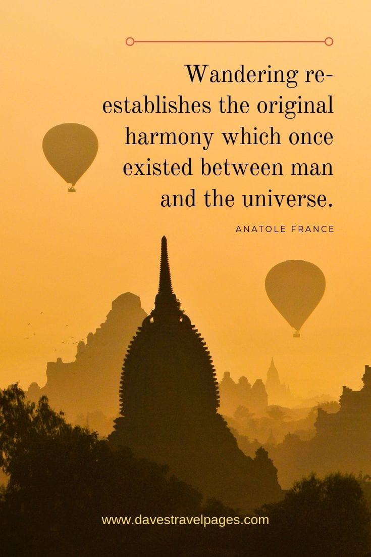 "Quotes about wandering - ""Wandering re-establishes the original harmony which once existed between man and the universe."""