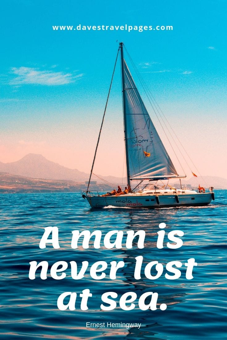 Outdoor adventure quotes - A man is never lost at sea.