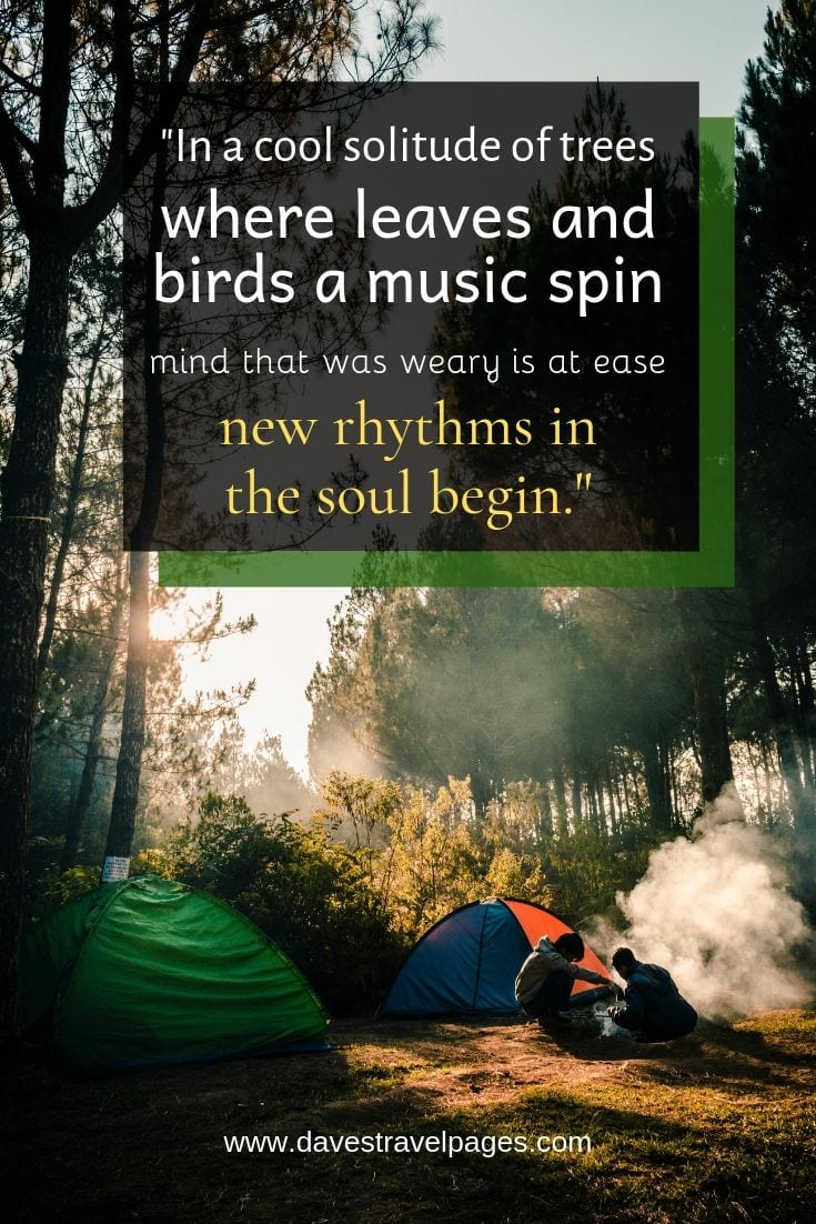 "Quotes about being in nature - ""In a cool solitude of trees, where leaves and birds a music spin, mind that was weary is at ease, new rhythms in the soul begin."""