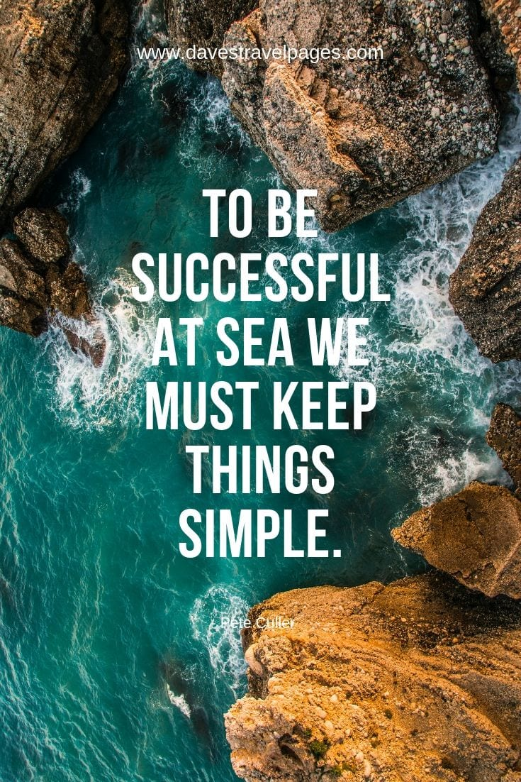 Outdoor and Sea Quotes - To be successful at sea we must keep things simple.