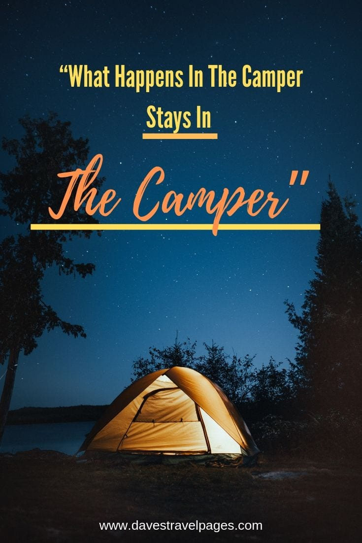"Camper Quotes - ""What Happens In The Camper Stays In The Camper"""