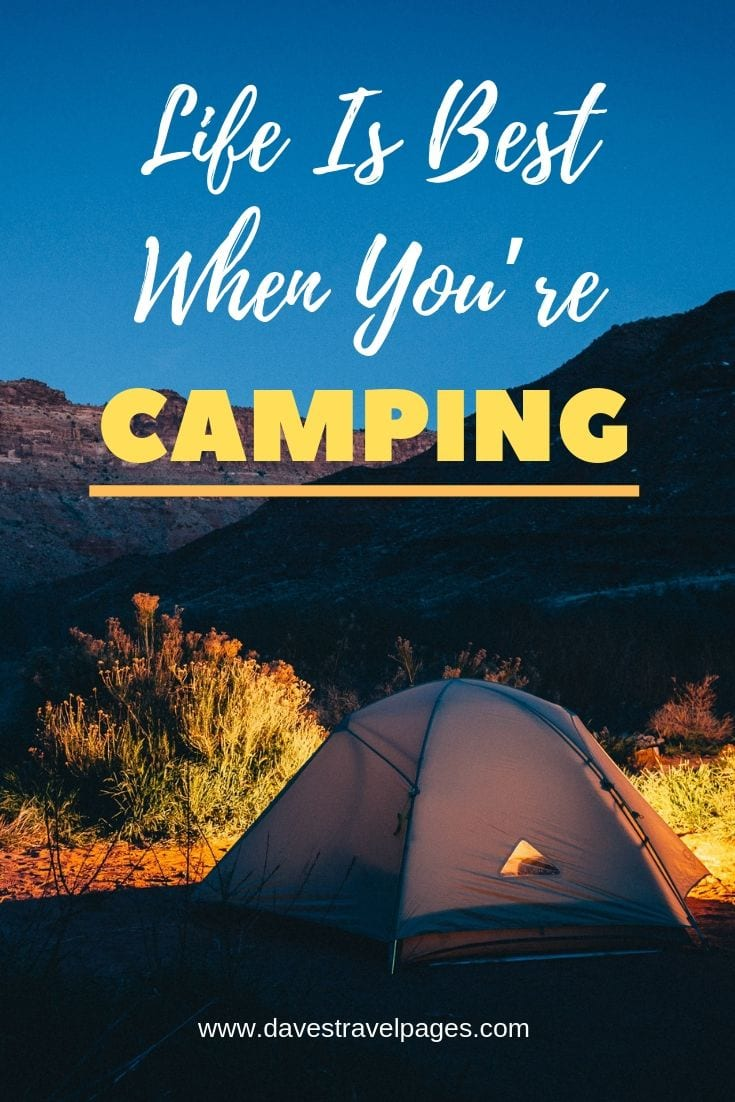 "Camping Quotes - ""Life Is Best When You're Camping"""