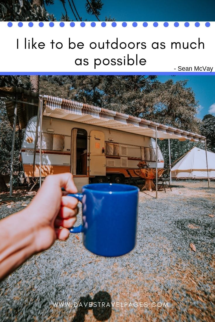 "Camping and Outdoors Quotes - ""I like to be outdoors as much as possible."""