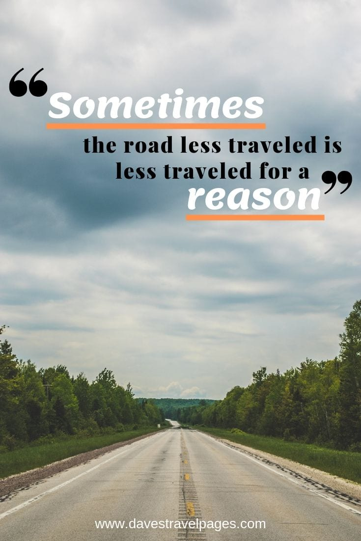 Seinfeld Quotes - Sometimes the road less traveled is less traveled for a reason.