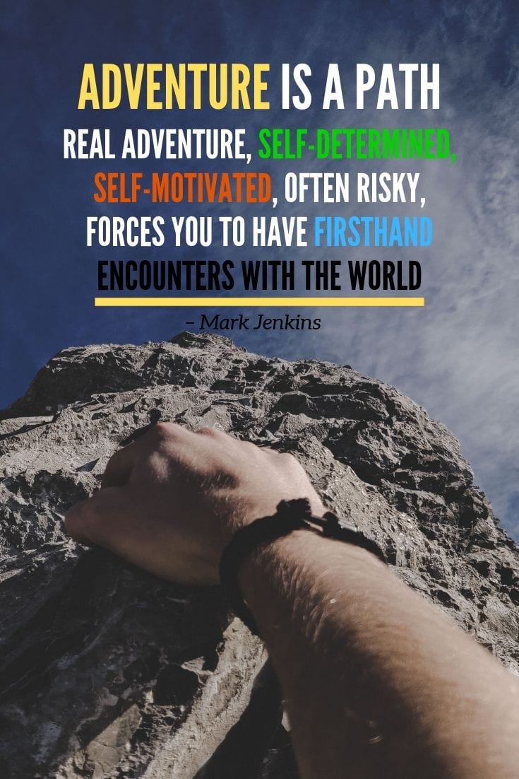 Adventure travel quote - Adventure is a path. Real adventure, self-determined, self-motivated, often risky, forces you to have firsthand encounters with the world