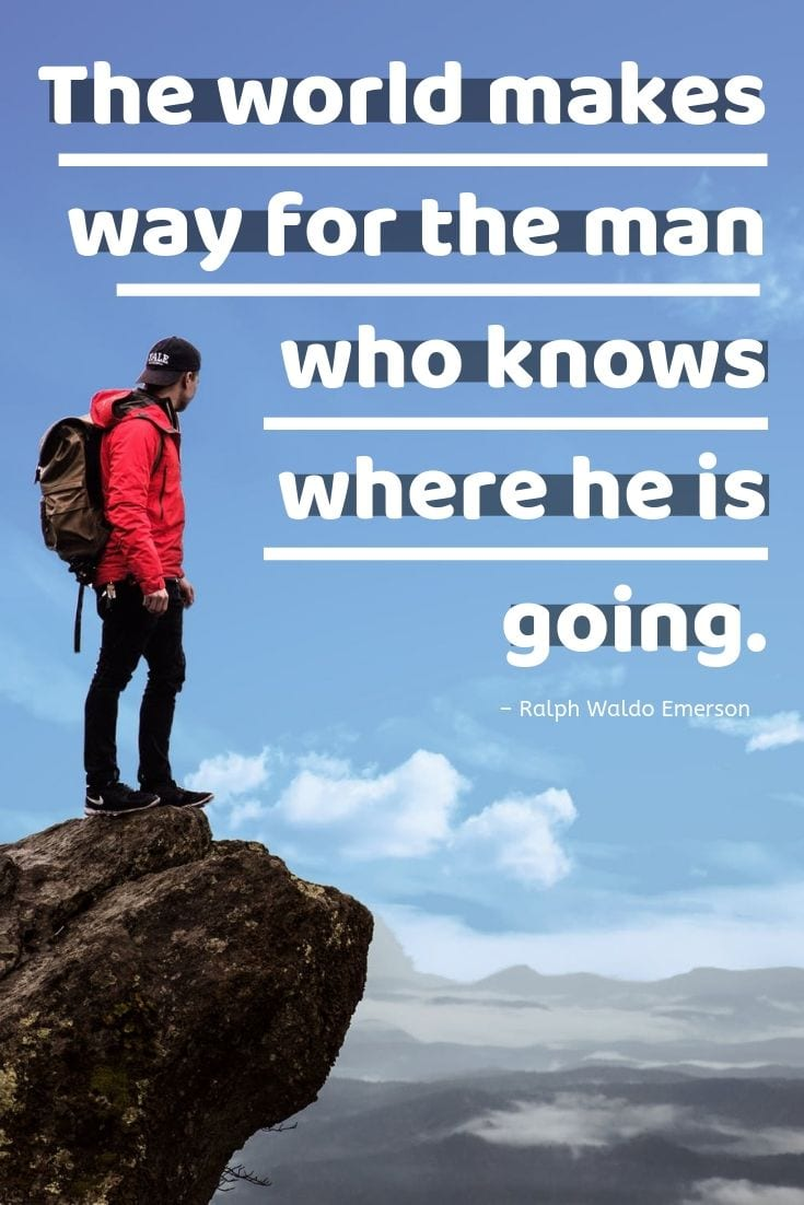 Quotes about traveling through life - The world makes way for the man who knows where he is going.