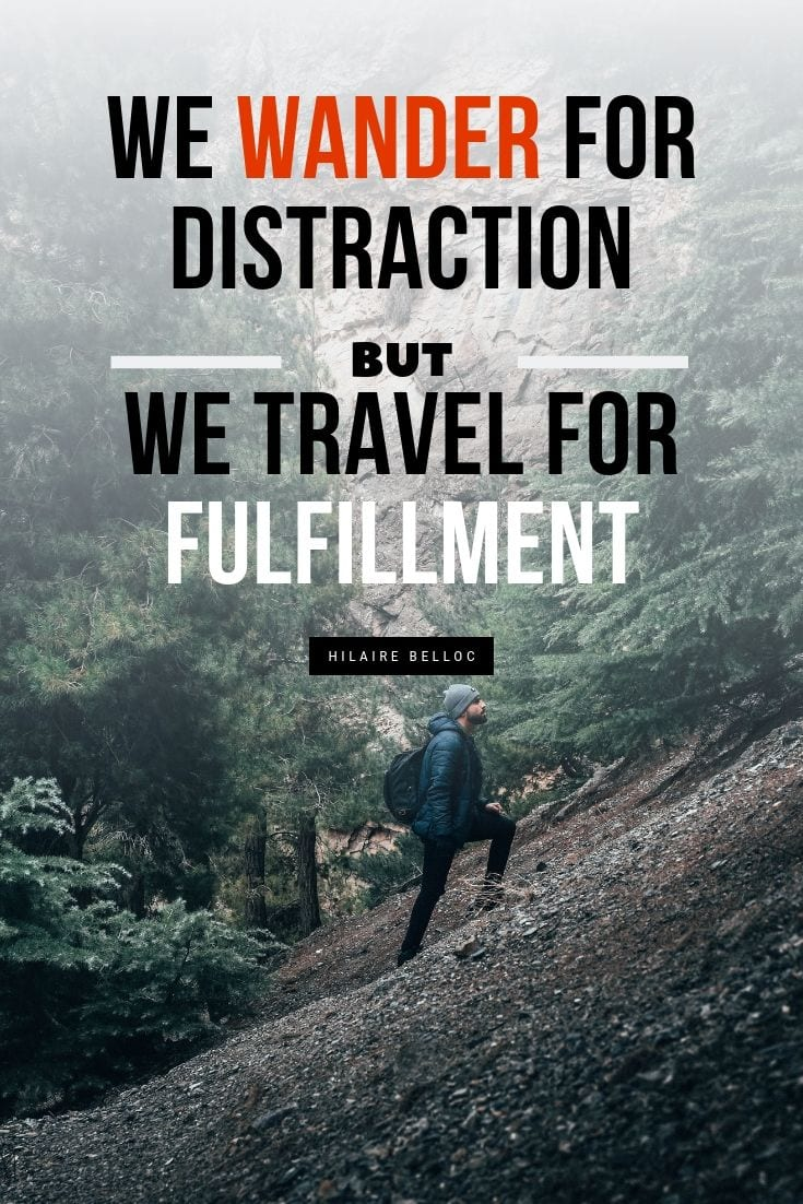 We wander for distraction but we travel for fulfillment quote