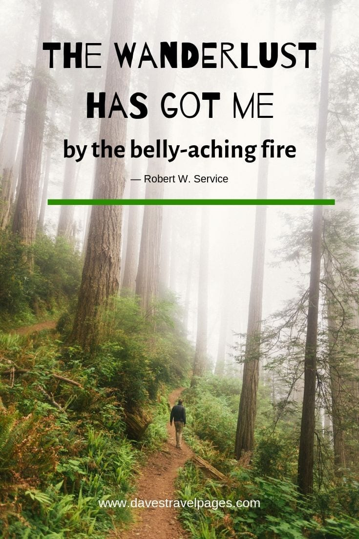 "Wanderlust quotes - ""The Wanderlust has got me... by the belly-aching fire"""