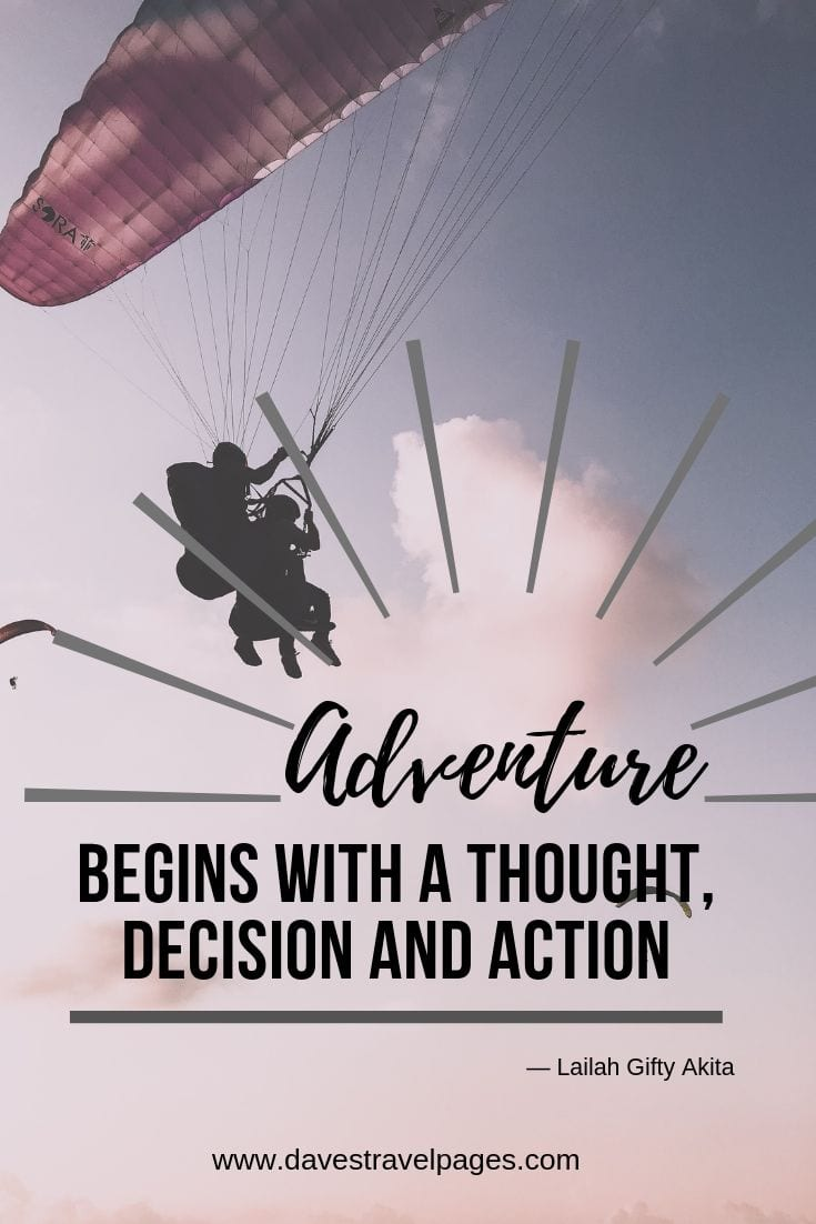 "Inspirational adventure quotes that fuel wanderlust - ""Adventure begins with a thought, decision and action."""