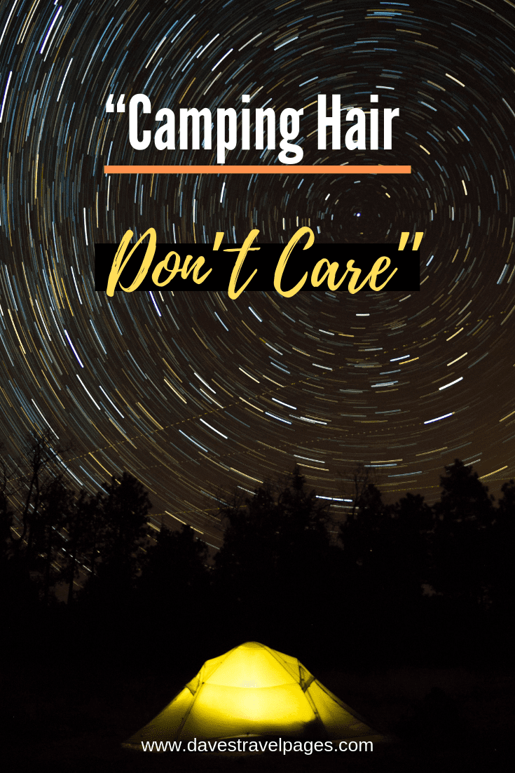 "Care Free Quotes - ""Camping Hair Don't Care"""