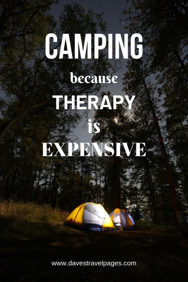 "Inspiring camping quotes - ""Camping - because therapy is expensive."""